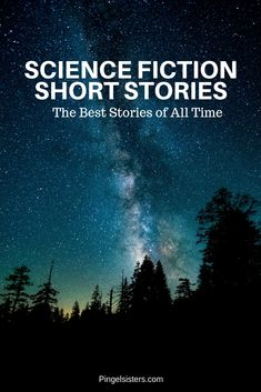 The 9 Greatest Classic Science Fiction Short Stories of All Time - Pingel Sisters - Book Lists - Alles Uber Kinofilme Sci Fi Short Stories, Short Stories To Read, Science Fiction Short Stories, Classic Short Stories, Science Books, Life Science, Book Club Books, Book Lists, Children's Books