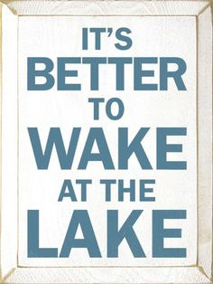 Cute play on words and great sign for a Lake Home. Don't have a lake home? Call the lake home experts at The Lake Martin Experience. Visit their website here: http://thelakemartinexperience.com/ #lakehome #decor #TheLakeMartinExperience