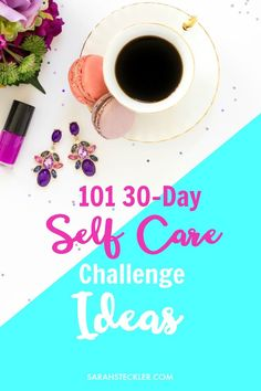 """Intuitive Empowerment Coach & Journal Expert gives a list of fantastic, simple and """"I can do that!"""" ideas for self-care, 30-day challenges. @100dayswellness"""