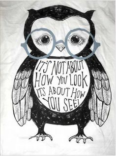 the wise owl. its a owl ; The Words, Cool Words, Owl Always Love You, My Love, Look Rose, Creative Typography, Wise Owl, Quotable Quotes, Hero Quotes