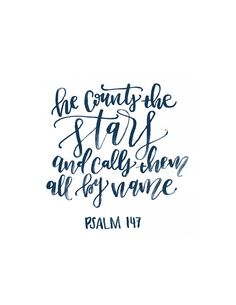 He Counts the Stars and Calls them all by Name Psalm 147 Bible