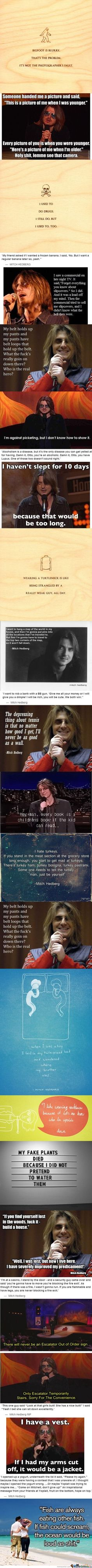 Mitch Hedberg, RIP. Hope you're not offended by cussing...