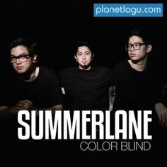 Download lagu Summerlane - Color Blind MP3 dapat kamu download secara gratis di Planetlagu. Details lagu Summerlane - Color Blind bisa kamu lihat di tabel, untuk link download Summerlane - Color Blind berada dibawah. Title: Color Blind Contributing Artist: Summerlane Album: Color Blind - Single Year: 2016 Genre: Rock, Music, Indo Pop Size: 3.468.183 bita