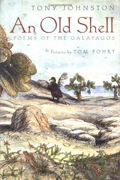 """An Old Shell: Poems of the Galapagos, by Tony Johnston 