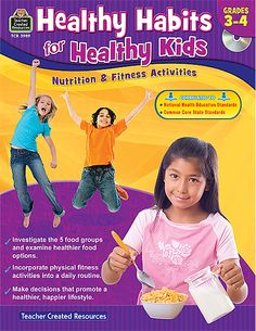 Healthy Habits for Healthy Kids, Grades Nutrition & Fitness Activities Healthy Habits For Kids, Healthy Food Options, Healthy Choices, Healthy Living, Kids Nutrition, Fitness Nutrition, Teacher Created Resources, Exercise For Kids, Daily Exercise