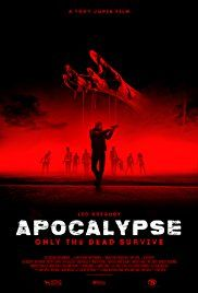 Watch Dawning Of The Dead aka Apocalypse (2017) Free Complete Movie In English [ Full HD 1080p ] Openload