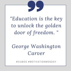 Education I The Key To Unlock Golden Door Of Freedom George Washington Carver Adultedu Highereducation Quote Technology Quotes Essay