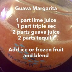 Guava Margarita 1 part lime juice 1 part triple sec 2 parts guava juice 2 parts tequila Add ice or frozen fruit and blend Guava Fruit, Guava Juice, Juice 2, Lime Juice, Tequila Drinks, Wine Cocktails, Alcoholic Drinks, Beverages, Margaritas
