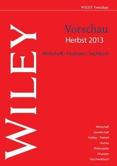 Wiley Vorschau Herbst 2013 Wirtschaft, Finanzen, Sachbuch
