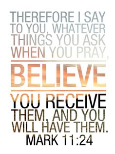 "spiritualinspiration:   ""Therefore I tell you, whatever you ask for in prayer, believe that you have received it, and it will be yours"" (Mark 11:24, NIV)  Has God spoken things to your heart that haven't come to pass yet? Sometimes when we are believing for things, it's easy to let circumstances and the pressures of life drag us down. But when you make the choice to receive your promise and start to picture it in your mind's eye and declare it by faith, then you start to become stronger…"