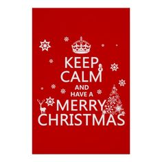 keep_calm_and_have_a_merry_christmas_change_color_poster-r0d7a86bede474b70b5178d175893fb14_wvg_8byvr_512.jpg 512×512 pixels