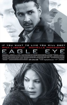 EAGLE EYE - 2008 - Original Movie Poster - Shia Labeouf, Michelle Monaghan - Steven Spielberg is Executive Producer Shia Labeouf, Ethan Embry, Michelle Monaghan, Eye Movie, Movie Tv, Steve Carell, Top Movies, Great Movies, Awesome Movies