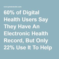 of Digital Health Users Say They Have An Electronic Health Record, But Only Use It To Help Make Medical Decisions: HealthMine Survey Health And Wellness, Health Care, Electronics, Education, Sayings, Digital, Fitness, How To Make, Medicine