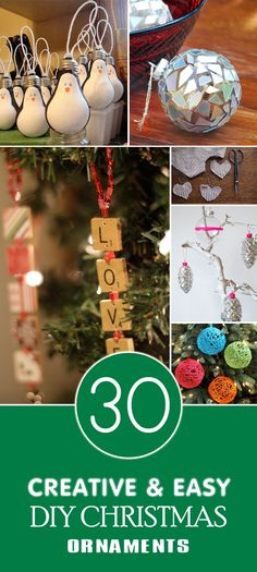 30 Creative and Easy DIY Christmas Ornaments that will help your tree sparkle and shine.