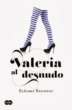 Mis Momentos De Relax. : Valeria al desnudo- Elísabet Benavent.