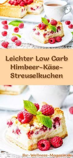 Rezept für einen leichten Low Carb Himbeer-Käse-Streuselkuchen: Der kohlenhydratarme Kuchen wird ohne Zucker und Getreidemehl gebacken. Er ist kalorienreduziert, ...