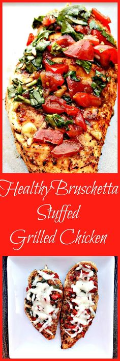 Low Carb Dish: juicy, grilled chicken breasts filled with bruschetta topping