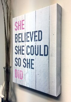 "Inspirational Quotes on Canvas Inspirational wall canvas quote with ""She Believed She Could So She Did"" adds personality and character any living space. But most importantly it decorates your home wit"
