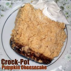 Crock-Pot Pumpkin Cheesecake -CrockPotLadies.com  Looked around on here and this is a really nice blog with tons of Crock Pot recipes in every category you could think of! :)