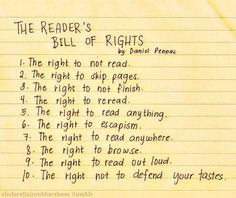 Reader's Bill of Rights. I like this= blown up above the classroom library. Great checklist for independent reading books!