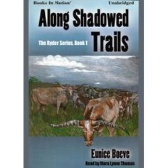 ALONG SHADOWED TRAILS by Eunice Boeve (The Ryder Series, Book 1), Read by Mara Lynne Thomas. Audiobook on $9.99 download, CD & MP3 CD. Get your copy today!