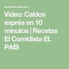 Vídeo:  Caldos exprés en 10 minutos   Recetas El Comidista EL PAÍS