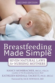 The Paperback of the Breastfeeding Made Simple: Seven Natural Laws for Nursing Mothers by Nancy Mohrbacher IBCLC, FILCA, Kathleen Kendall-Tackett PhD, Breastfeeding Books, Breastfeeding Positions, Breastfeeding In Public, Breastfeeding Support, Exclusive Breastfeeding, Doula Training, Prep Book, Nursing Mother, Childbirth Education
