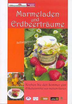 Rezeptbroschüre: Marmeladen & Erdbeerträume Marmalade, Strawberries, Apple, Easy Meals, Recipes