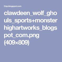 clawdeen_wolf_ghouls_sports+monsterhighartworks_blogspot_com.png (409×809)