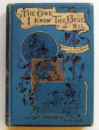 The One I Knew the Best of All ...Mrs F.H.Burnett   1893