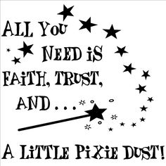 All You Need Is Faith, Trust, And A Little Pixie Dust