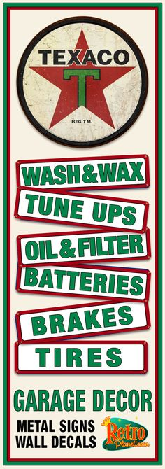 Texaco garage decor! Metal signs, tin signs, and wall decals. Perfect gift for dad, boyfriend, or anyone who knows the true value of a tune up!  http://www.retroplanet.com/CTGY/Texaco_Oil_Gas_Signs.html
