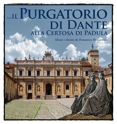Il Purgatorio di Dante nella Certosa di Padula | INFO : http://www.tappetovolante.org