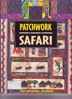 Free book and patterns!! .. PATCHWORK SAFARI - Laura alcañiz - Picasa Web Albums!