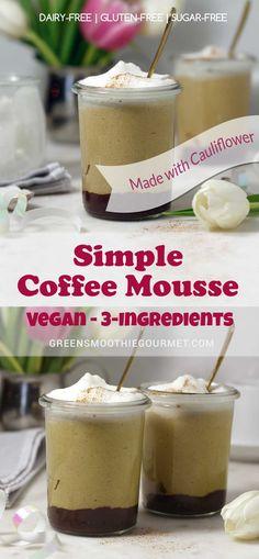 Simple Coffee Mousse (vegan, 3-ingredients, cauliflower) #vegan #3ingredients #cauliflower #chocolate