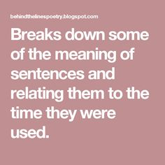 Breaks down some of the meaning of sentences and relating them to the time they were used.