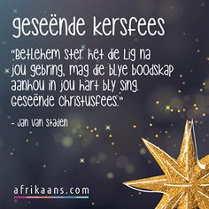 Afrikaans.com omskep jou woorde in Christmas Blessings, Christmas Messages, Christmas Quotes, Christmas Wishes, Xmas, Happy New Year Quotes, Quotes About New Year, Bible Verses Quotes Inspirational, Christmas Scenery