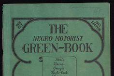 """The 'Green Book' Was a Travel Guide Just for Black Motorists - """"He learned about the Green Book in 2001 after a family friend passed away and his friend's 80-year-old grandfather asked him to find a Green Book so he could travel down South to the funeral. The grandfather hadn't been outside New York and thought that even at the dawn of the new millennium that he needed it to travel safely as a black man."""""""
