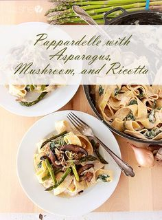 Pappardelle with Asparagus, Mushroom, and Ricotta – Simple to make and delicious! howdoesshe.com