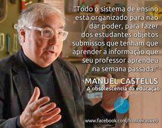 .: Manuel Castells - A obsolescência da educação
