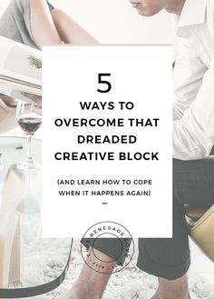 5 Ways To Overcome That Dreaded Creative Block // This Renegade Love -- Creative Business, Business Tips, Online Business, Business Coaching, Content Marketing, Online Marketing, Opt In, Business Entrepreneur, Entrepreneur Ideas