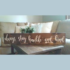 Always stay humble and kind Rustic wooden sign 28 x