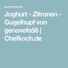Joghurt - Zitronen - Gugelhupf von genovefa56 | Chefkoch.de