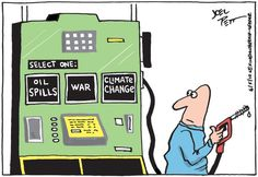 """Gas pump - """"Select one: oil spills, war, climate change"""" cartoon by Joel Pett"""