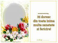 Personalizare felicitari de zi de nastere | ..., iti doresc din toata inima multa sanatate si fericire! Cu drag:  ...