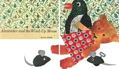 """1970 honor: In Leo Lionni's """"Alexander and the Wind-Up Mouse,"""" we learn it's no fun being the villain! We also learn about friendship."""