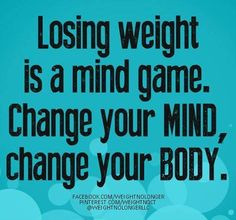 Lose Weight, Weight Loss, Change Your Mind, Mind Games, Morning Motivation, Stay Focused, You Changed, Type 3, Theater