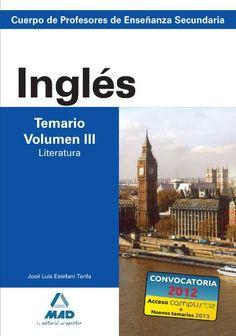 Cuerpo de profesores de enseñanza secundaria. Inglés. Temario. Volumen iii. Literatura (Profesores Eso - Fp 2012) de Jose Luis Estefani Tarifa http://www.amazon.es/dp/8466580298/ref=cm_sw_r_pi_dp_8J3Xvb0MBC131