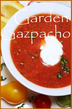 STONEGABLE GARDEN GAZPACHO - wonderful summer soup~ add a dollop of sour cream, top w/avocado and taste a bit of heaven!
