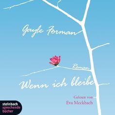 Wenn ich bleibe. 3 CDs: Amazon.de: Gayle Forman, Eva Meckbach: Bücher